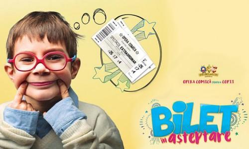 bilet in asteptare opera comica pentru copii
